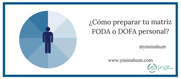 ¿Cómo preparar tu matriz FODA o DOFA personal?