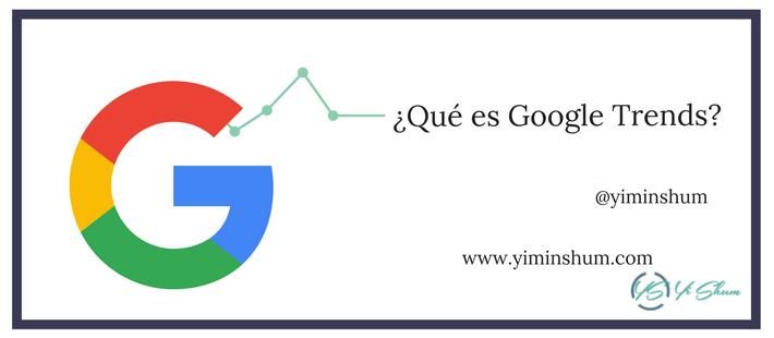 ¿Qué es Google Trends?
