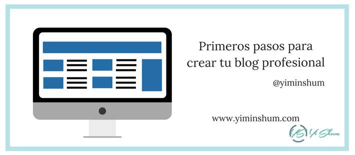 Primeros pasos para crear tu blog profesional