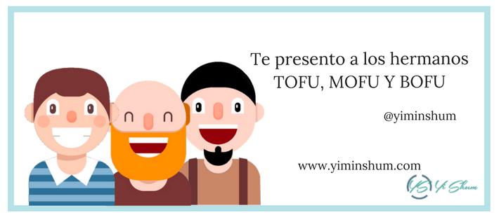 Te presento a los hermanos TOFU, MOFU Y BOFU imagen