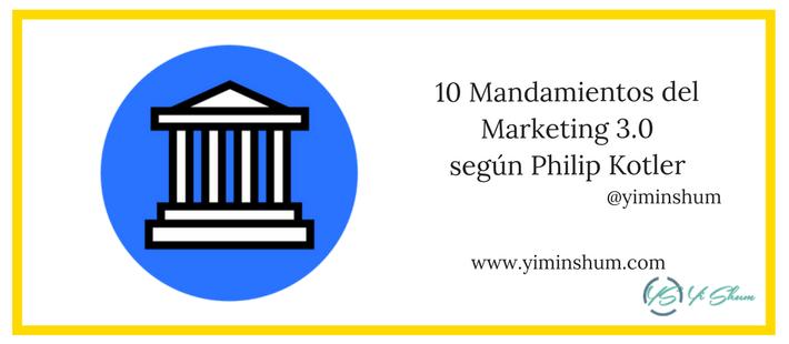 10 Mandamientos del Marketing 3.0 según Philip Kotler imagen