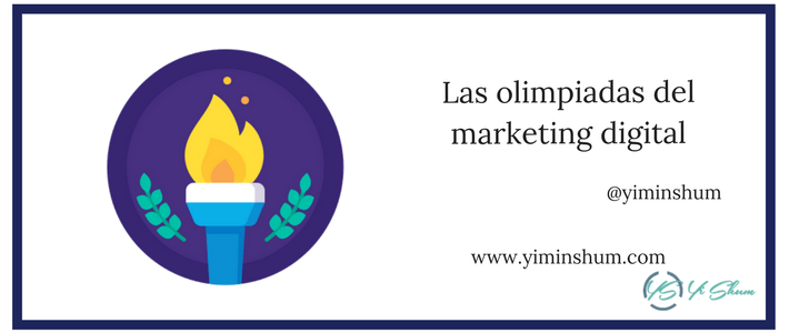 Las olimpiadas del marketing digital