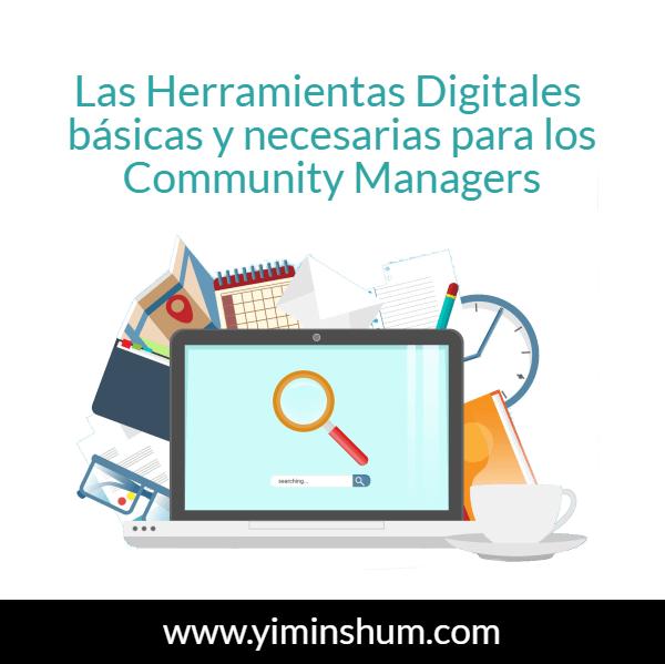 Las Herramientas Digitales básicas y necesarias para los Community Managers