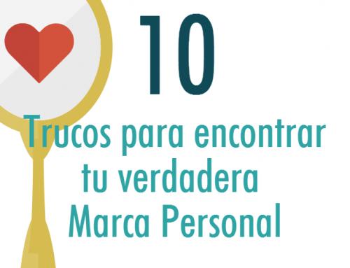 10 Trucos para encontrar tu verdadera Marca Personal + 1 cuento motivador