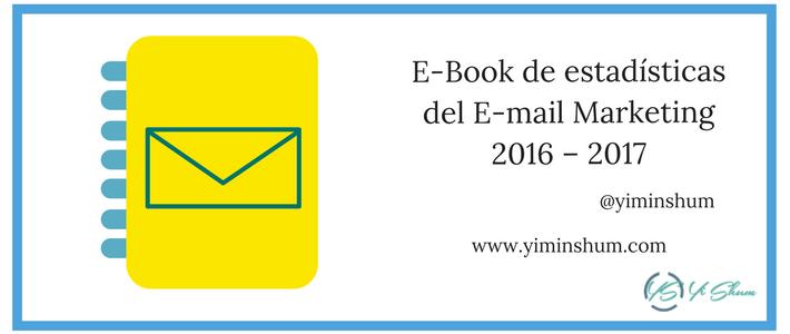 E-Book de estadísticas del E-mail Marketing 2016 – 2017
