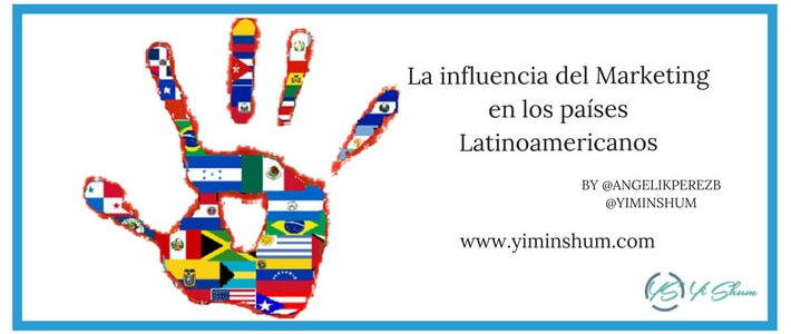 La influencia del Marketing en los países Latinoamericanos