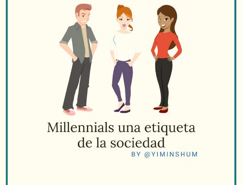 Millennials una etiqueta de la sociedad