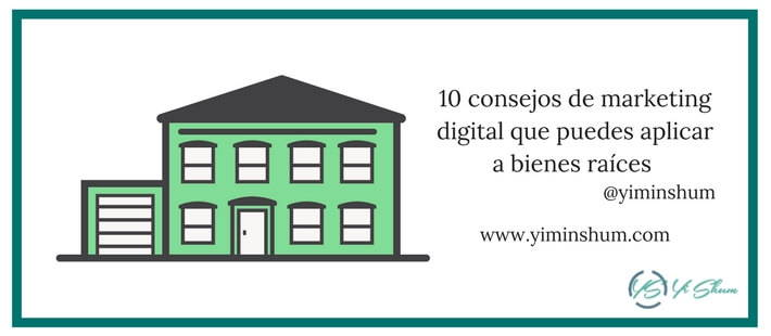 10 consejos de marketing digital que puedes aplicar a bienes raíces imagen