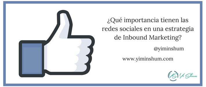 ¿Qué importancia tienen las redes sociales en una estrategia de Inbound Marketing?