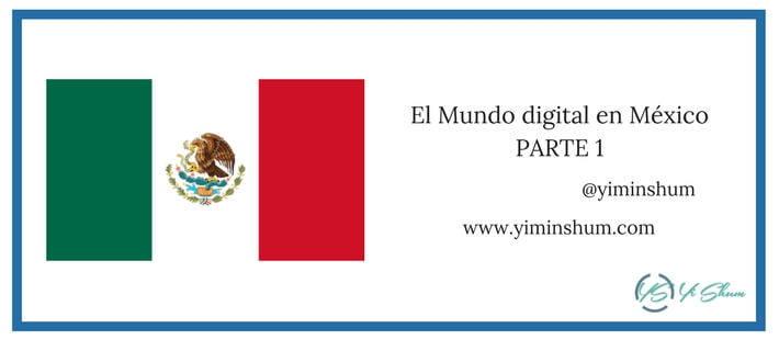 El Mundo digital en México PARTE 1