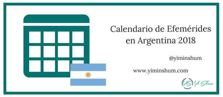 Calendario Diciembre 2018 Argentina.Calendario De Efemerides En Argentina 2018 Yi Min Shum Xie
