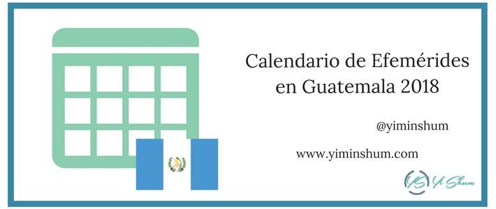 Calendario de efemérides en Guatemala 2018