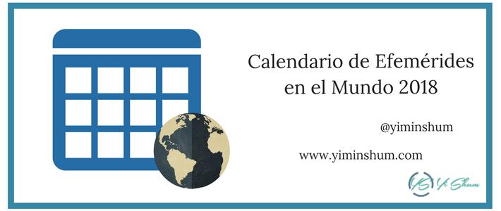 Calendario de efemérides en el Mundo 2018