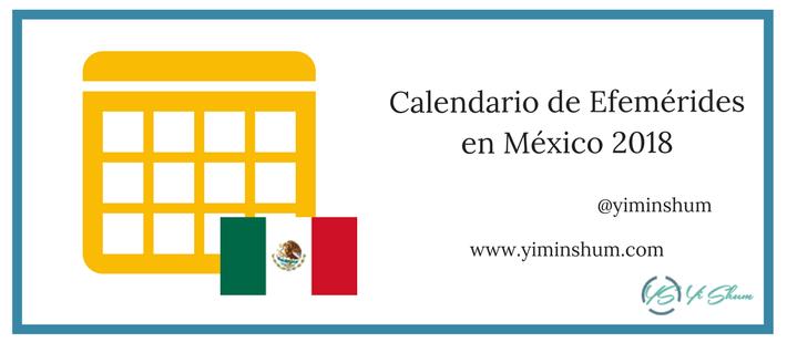 Calendario De Efemérides En México 2018 Yi Min Shum Xie