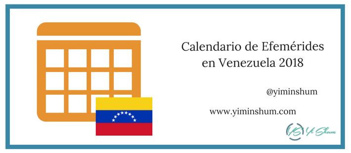 Calendario De Efemérides En Venezuela 2018 Yi Min Shum Xie