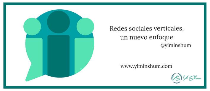 Redes sociales verticales, un nuevo enfoque