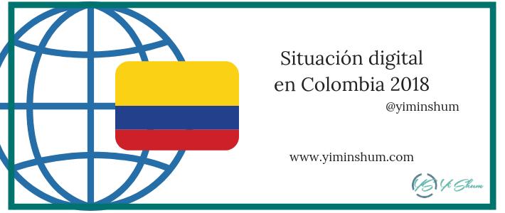 Situación digital en Colombia 2018
