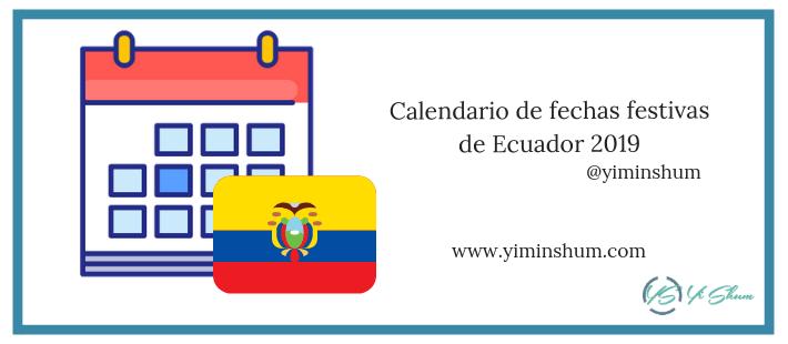 Calendario Bosque Magico 2019.Calendario De Fechas Festivas De Ecuador 2019 Yi Min Shum Xie
