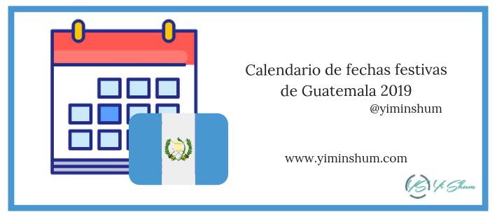 Mes De Julio Calendario.Calendario De Fechas Festivas De Guatemala 2019 Yi Min