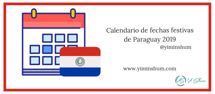 Calendario De Fechas Festivas De Paraguay 2019 Yi Min Shum Xie