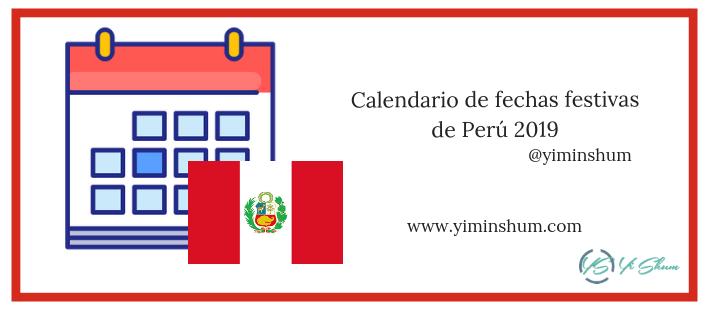 Calendario Fiscal 2019 Honduras.Calendario De Fechas Festivas De Peru 2019 Yi Min Shum Xie