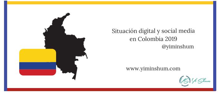 Situación digital y social media en Colombia 2019
