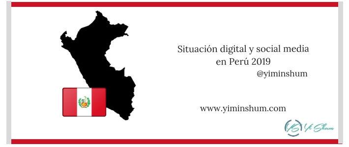 Situación digital y social media en Perú 2019