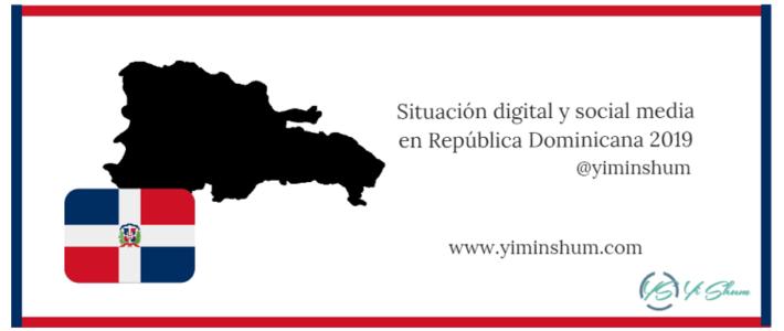 Situación digital y social media en República Dominicana 2019