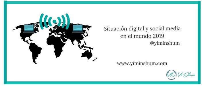 Situación digital y social media en el mundo 2019