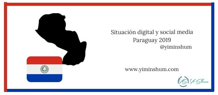Situación digital y social media en Paraguay 2019