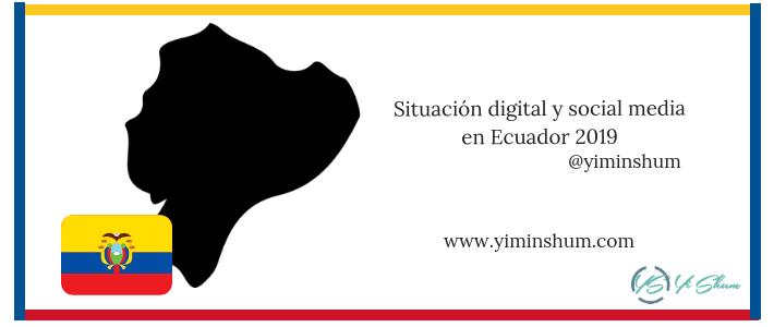 Situación digital y social media en Ecuador 2019