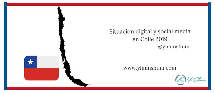 Situación digital y social media en Chile 2019