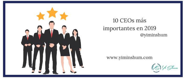10 CEOs más importantes en 2019