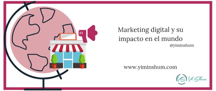 Marketing digital y su impacto en el mundo imagen