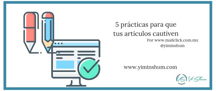 5 prácticas para que tus artículos cautiven imagen