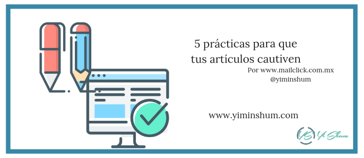 5 prácticas para que tus artículos cautiven