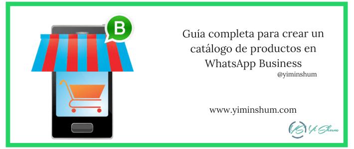 Guía completa para crear un catálogo de productos en WhatsApp Business