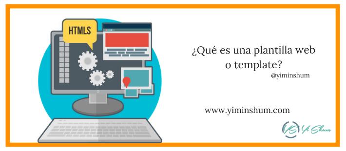 ¿Qué es una plantilla web o template?