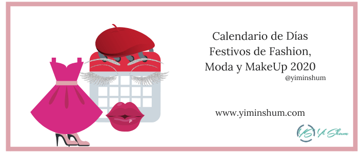 CALENDARIO DE FASHION, MODA Y MAKEUP 2020 - IMAGEN