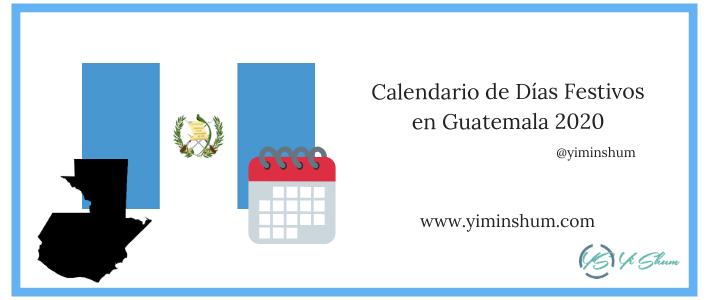 CALENDARIO DE DIAS FESTIVOS DE GUATEMALA 2020 IMAGEN