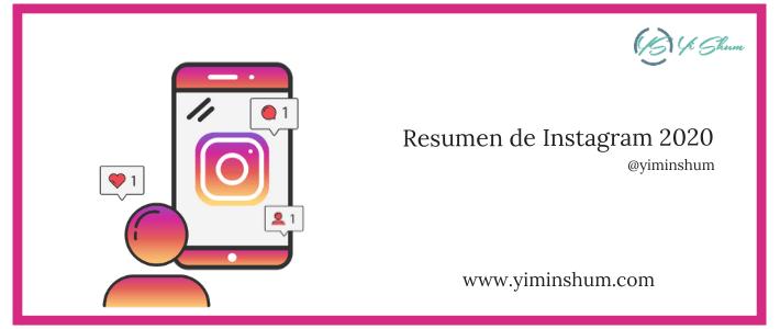 Resumen de Instagram 2020 – 1.000 millones de usuarios activos