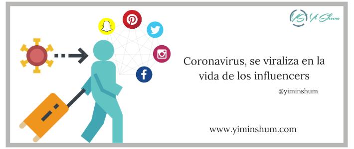 Coronavirus, se viraliza en la vida de los influencers