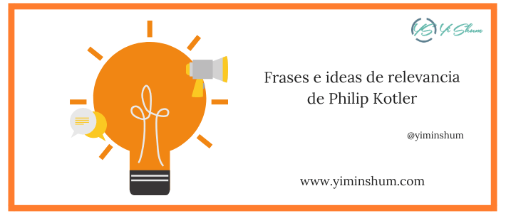 Frases e ideas de relevancia de Philip Kotler