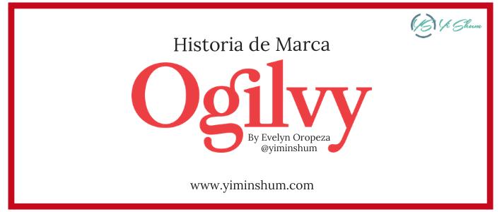 Historia de Marca: Ogilvy