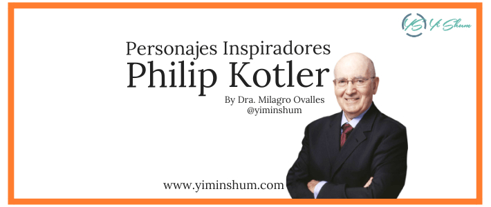 Personajes Inspiradores: Philip Kotler, el padre del marketing moderno
