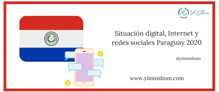 Situación digital, Internet y redes sociales Paraguay 2020