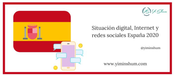 Situación digital, Internet y redes sociales España 2020