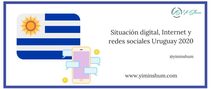 Situación digital, Internet y redes sociales Uruguay 2020