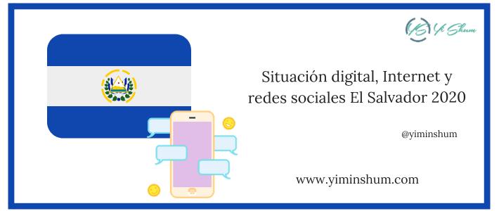 Situación digital, Internet y redes sociales El Salvador 2020