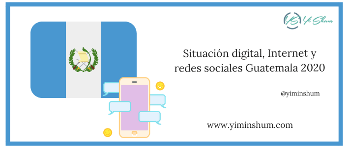 Situación digital, Internet y redes sociales Guatemala 2020